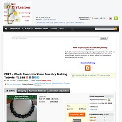 FREE - Black Swan Necklace Jewelry Making Tutorial T118B (Item ID: 101906, End Time : N/A) - DIY Lessons - Learn Jewelry Making With Online Lessons, Videos and PDF Tutorials