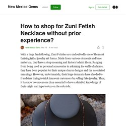 How to shop for Zuni Fetish Necklace without prior experience?