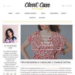 Tips For Sewing a V Neckline // Charlie Caftan