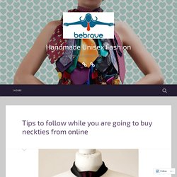 Tips to follow while you are going to buy neckties from online