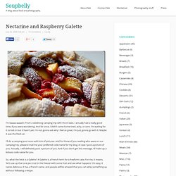 Nectarine and Raspberry Galette | Soupbelly