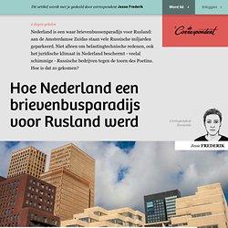 Hoe Nederland een brievenbusparadijs voor Rusland werd
