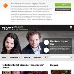 NTR - Nieuws - Nederland krijgt eigen Correspondents' Dinner