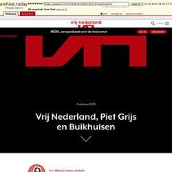 Vrij Nederland, Piet Grijs en Buikhuisen - Vrij Nederland