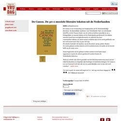 De Canon. De 50+1 mooiste literaire teksten uit de Nederlanden.