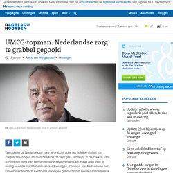 UMCG-topman: Nederlandse zorg te grabbel gegooid