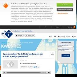 """Opening debat: """"Is de Nederlandse pers een politiek speeltje geworden?"""""""