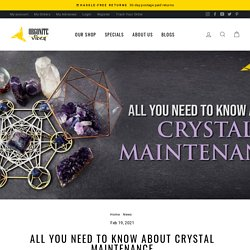 ALL YOU NEED TO KNOW ABOUT CRYSTAL MAINTENANCE