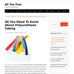 All You Need To Know About Polyurethane Tubing