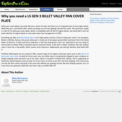 Why you need a LS GEN 3 BILLET VALLEY PAN COVER PLATE