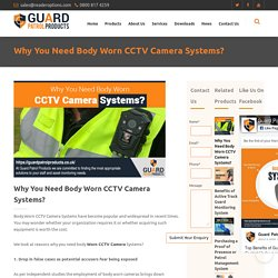 Why You Need Body Worn CCTV Camera Systems?