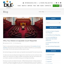 Need Of A Capable Court Reporter