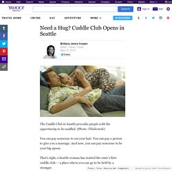 Need a Hug? Cuddle Club Opens in Seattle