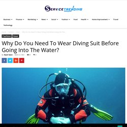 Why Do You Need To Wear Diving Suit Before Going Into The Water?