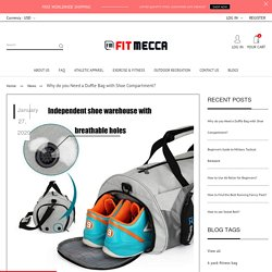 Why do you Need a Duffle Bag with Shoe Compartment? - Fit Mecca