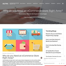 Why do you Need an eCommerce Store Right Away?