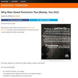 Why Men Need Feminism (Really, You Do!)