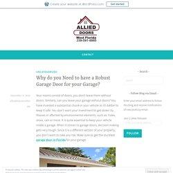 Why do you Need to have a Robust Garage Door for your Garage?