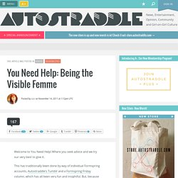You Need Help: Being the Visible Femme