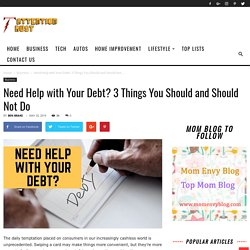 Need Help with Your Debt? 3 Things You Should Do