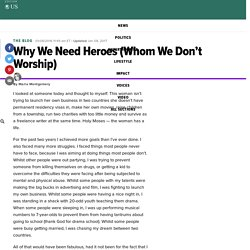 Why We Need Heroes (Whom We Don't Worship)