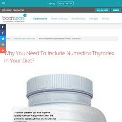 Why You Need To Include Numedica Thyrodex in Your Diet?