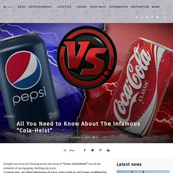 """All You Need to Know About The Infamous """"Cola-Heist"""""""