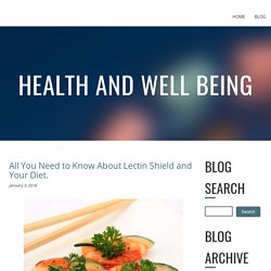 All You Need to Know About Lectin Shield and Your Diet