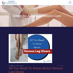 All You Need To Know About Venous Leg Ulcers