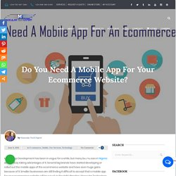 Do You Need A Mobile App For Your Ecommerce Website?