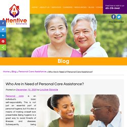 Who Are in Need of Personal Care Assistance?