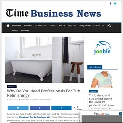 Why Do You Need Professionals For Tub Refinishing?