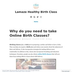 Why do you need to take Online Birth Classes?