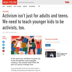 Why we need to teach younger kids to be activists, too.
