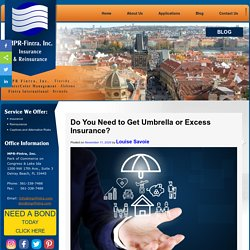Do You Need to Get Umbrella or Excess Insurance?