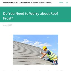 Do You Need to Worry about Roof Frost?
