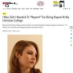 "I Was Told I Needed To ""Repent"" For Being Raped At My Christian College - xoJane"