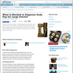 What Is Needed to Dispense Soda Pop for Large Events?