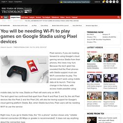 You will be needing Wi-Fi to play games on Google Stadia using Pixel devices