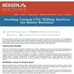 Needing Custom CNC Milling Services for Better Business
