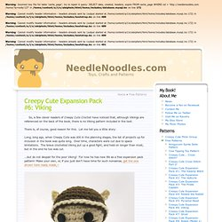 Creepy Cute Expansion Pack #6: Viking | NeedleNoodles: Crochet Patterns, Knit Patterns, Amigurumi Awesomeness