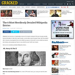 The 6 Most Needlessly Detailed Wikipedia Entries