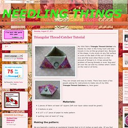 NEEDLING THINGS: Triangular Thread Catcher Tutorial