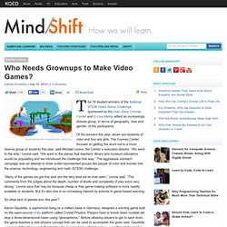 Who Needs Grownups to Make Video Games?