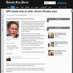 DPS needs help on debt, Steven Rhodes says