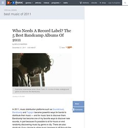 Who Needs A Record Label? The 5 Best Bandcamp Albums Of 2011 : NPR - StumbleUpon