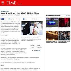Neel Kashkari, the $700 Billion Man