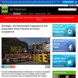 Sondage : les Néerlandais s'opposent à une association entre l'Ukraine et l'Union européenne