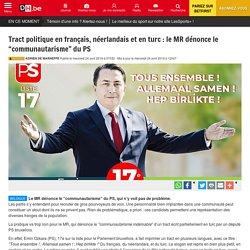 """Tract politique en français, néerlandais et en turc : le MR dénonce le """"communautarisme"""" du PS"""
