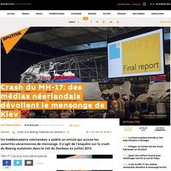 Crash du MH-17: des médias néerlandais dévoilent le mensonge de Kiev